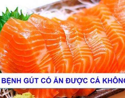 Bệnh gút có ăn được cá không?
